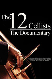 The 12 Cellists - Documentary