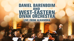 Daniel Barenboim and West-Eastern Divan Orchestra - Live From Alhambra