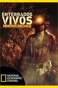 Enterrados vivos: mineros en Chile
