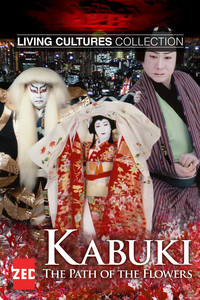 Living Cultures Collection: Kabuki, The Path of the Flowers