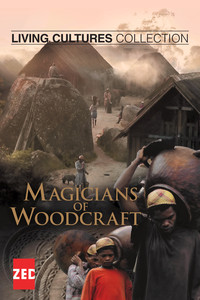 Living Cultures Collection: Magicians of Woodcraft