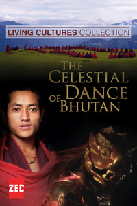 Living Cultures Collection: The Celestial Dance of Bhutan