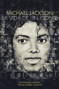 Michael Jackson: la vida de un ícono