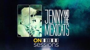 On Sessions: Jenny and The Mexicats