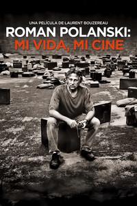 Roman Polanski: Mi vida, mi cine